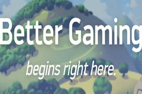 Better Gaming